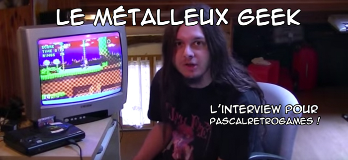 interview-metalleux-geek-pascalretrogames